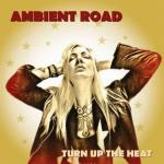 Ambient Road - Turn Up The Heat (2018) MP3