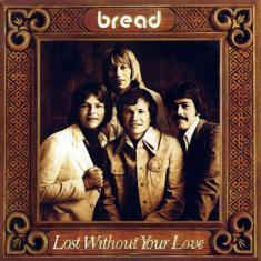 Bread - Lost Without Your Love *2015* [FLAC]