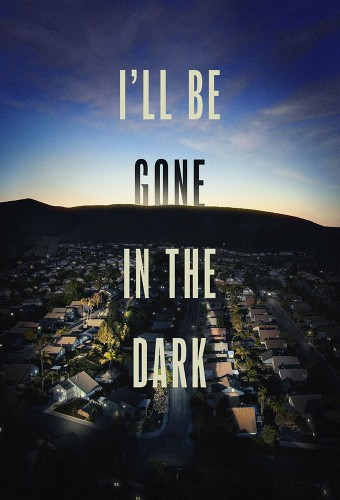 Obsesja zbrodni - I'll Be Gone in the Dark *2020* [Miniseries] [720p] [WEBRip] [x264] [AAC] [Anonymous] [Lektor PL]