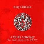 King Crimson - A Mojo Anthology: Rare, Classic, Unusual and Live 1969-2019 (2019) [FLAC]