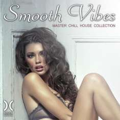 VA - Smooth Vibes - Master Chill House Collection (2015) [mp3@320kbps]