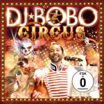 DJ Bobo - Circus (WEB Deluxe Edition) (2014) [MP3@V0]
