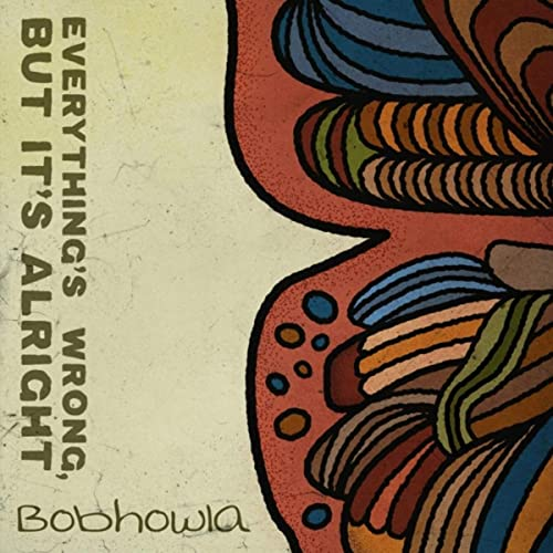 Bobhowla - Everything's Wrong, But It's Alright (2021) [mp3@320]
