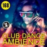 VA - Club Dance Ambience Vol.168 (2018) [mp3@320kbps]