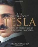Christopher Cooper - The Truth About Tesla: The Myth of the Lone Genius in the History of Innovation [PDF] [ENG] [LIBGEN]