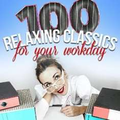 VA - 100 Relaxing Classics for Your Workday (2014) [mp3@320kbps]