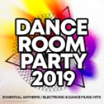VA - Dance Room Party 2019: Essential Anthems / Electronic & Dance Music Hits (2019) [mp3@320kbps]