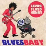 Lewis Floyd Henry - Blues Baby (2019) [mp3@320]