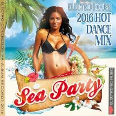 VA - Sea Party: Hot Dance Electro House (2016) [MP3@320]