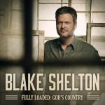 Blake Shelton - Fully Loaded: God's Country (2019) [FLAC]