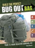 "Build the Perfect Bug Out Bag: Your 72-Hour Disaster Survival Kit"" by Creek Stewart [ENG] [pdf]"