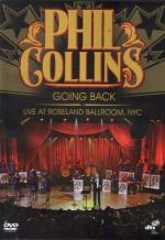 PHIL COLLINS - GOING BACK-LIVE AT ROSELAND BALLROOM, NYC (2010) [DVD9] [NTSC] [FALLEN ANGEL]