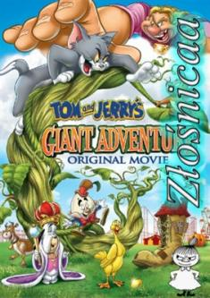 Tom I Jerry: Magiczna Fasola - Tom And Jerry's: Giant Adventure *2013* [BRRip.x264-Złośnicaa] [Dubbing PL]