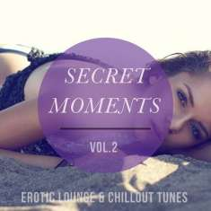 VA - Secret Moments Vol 2: Erotic Lounge and Chillout Tunes (2015) [mp3@320kbps]