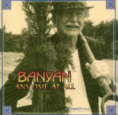 BANYAN - ANYTIME AT ALL (1999) [FLAC] [FALLEN ANGEL]