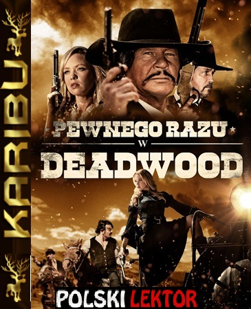 Pewnego razu w Deadwood - Once Upon a Time in Deadwood *2019* [WEB-DL] [XviD-KiT] [Lektor PL] [Karibu]