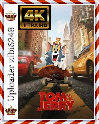 Tom and Jerry *2021* [2160p] [HMAX] [WEB-DL] [DDP5.1.Atmos.] [HDR] [HEVC-EVO] [ENG] [zibi6248]