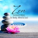 VA - Zen Ambient Vibes For Body, Mind & Soul (2018) [MP3@320]