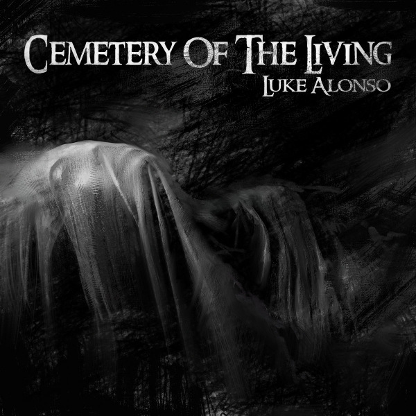 Luke Alonso - Cemetery of the Living (2020) [mp3@320]