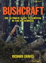 Bushcraft: The Ultimate Guide to Survival in the Wilderness - Richard Graves [ENG] [PDF]