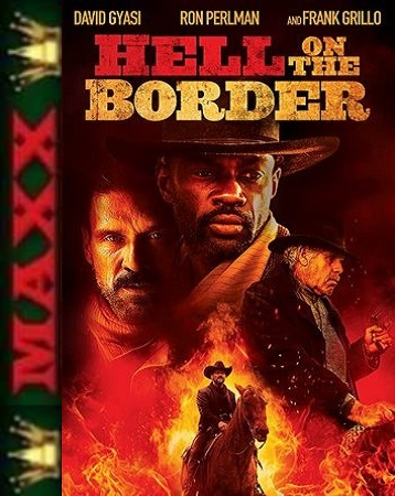Piekło na granicy - Hell on the Border *2019* [720P] [BDRIP] [XviD.AC3] [MAXX] [Napisy PL]
