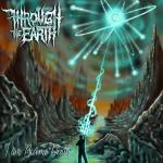 THROUGH THE EARTH - I AM BECOME DEATH (2020) [FLAC 24/96] [FALLEN ANGEL]