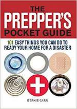 The Prepper's Pocket Guide: 101 Easy Things You Can Do to Ready Your Home for a Disaster –  Bernie Carr [ENG] [PDF]