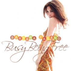 Barbara Fasano - Busy Being Free *2015* [FLAC]