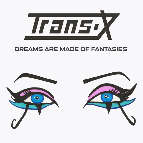 Trans-X - Dreams Are Made of Fantasies (2021) [mp3@320]