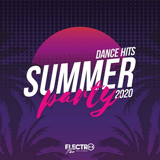 VA - Summer Party: Dance Hits 2020 [Electro Flow Records] (2020) [mp3@320]