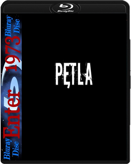 Pętla (2020) [1080p] [BLURAY] [H264] [AC3] [FILM POLSKI] [ENTER1973]