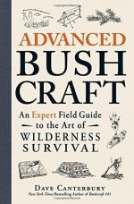 Advanced Bushcraft: An Expert Field Guide to the Art of Wilderness Survival - Dave Canterbury [ENG] [PDF]