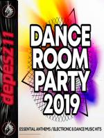 Dance Room Party 2019: Essential Anthems Electronics & Dance Hits *219* [mp3@320Kbps] [d-11]