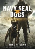 Navy SEAL Dogs: My Tale of Training Canines for Combat  Mike Ritland [ENG] [PDF]