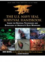 The U.S. Navy SEAL Survival Handbook: Learn the Survival Techniques and Strategies of America's Elite Warriors [ENG] [PDF]