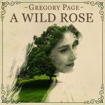 Gregory Page - A Wild Rose (2018) [Flac]