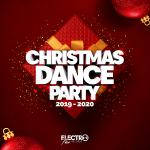 VA - Christmas Dance Party 2019-2020 [Best Of Dance, House & Electro] (2019)[mp3@320]