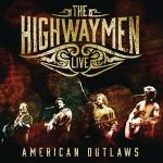 THE HIGHWAYMEN - AMERICAN OUTLAWS LIVE (2016) [FLAC] [FALLEN ANGEL]