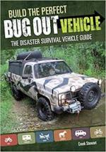 Build the Perfect Bug Out Vehicle: The Disaster Survival Vehicle Guide - Creek Stewart [ENG] [PDF]