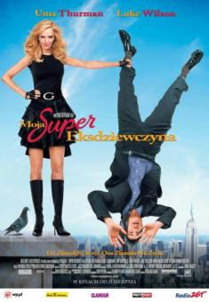 Moja super eksdziewczyna - My Super Ex-Girlfriend *2006* [DVDRip.XviD] [Lektor PL] [D.T.p123]