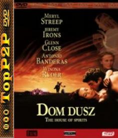 Dom dusz / The House of the Spirits (1993) [AC3] [DVDRip] [XviD-GR4PE] [Lektor PL]