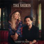 The Shires - Good Years (2020) [FLAC]