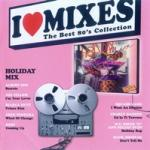 (Italo-Disco) I Love Mixes vol. 4-Holiday Mix 1986 (cd mixed compilation '2013)-(flac 1000kbps audio sound re-mastering)