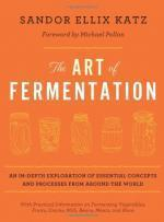 The Art of Fermentation: An In-Depth ExPLoration of Essential Concepts and Processes from Around the World (2012) - Sandor Ellix Katz, Michael Pollan [ENG] [EPUB] [LIBGEN]