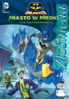 Batman Unlimited: Miasto W Mroku - Batman Unlimited: Monster Mayhem *2015* [DVDRip.x264-Złośnicaa] [Lektor PL