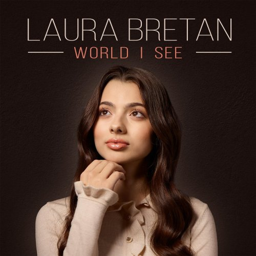Laura Bretan - World I See (2021) [mp3@320]