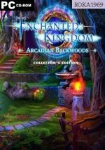 Enchanted Kingdom: Arcadian Backwoods Collector's Edition *2019* [ENG] [ASG] [EXE]