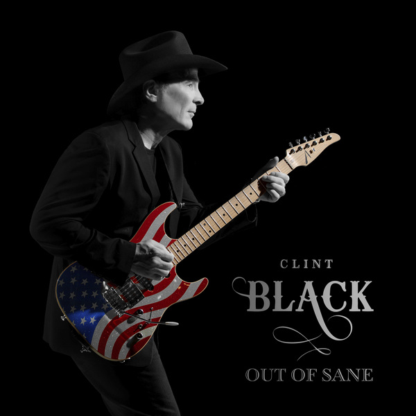 Clint Black - Out Of Sane (2020) [FLAC]