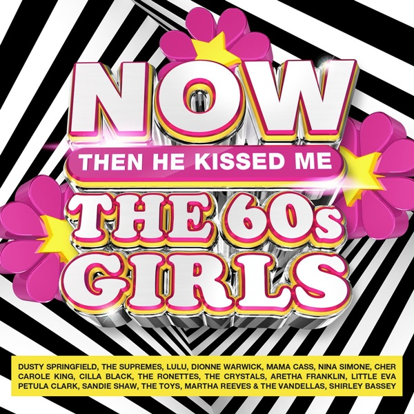 VA - NOW The 60s Girls..Then He Kissed Me (2021) [FLAC]