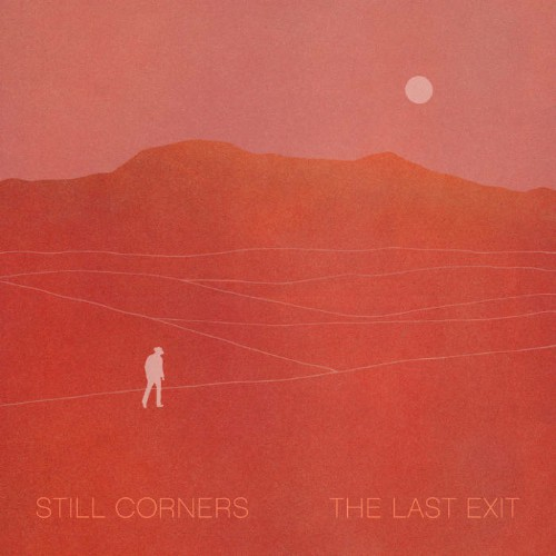 Still Corners - The Last Exit (2021) [mp3@320]